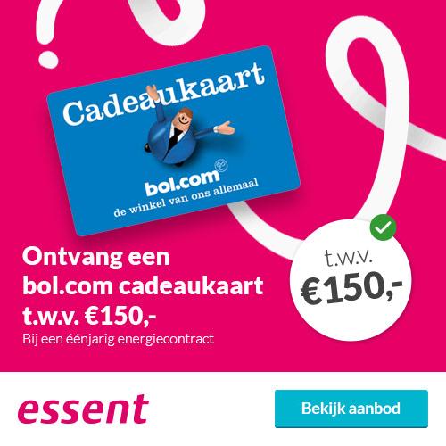 Essent : €150,- Bol.com
